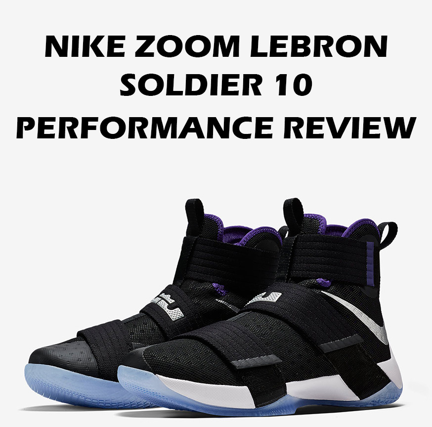 23bc0145a4c Today we have the latest model from LeBron James second signature line –  The Nike Zoom LeBron Soldier X. Now the Soldier 9 was my TOP 5 hoop sneaker  of ...