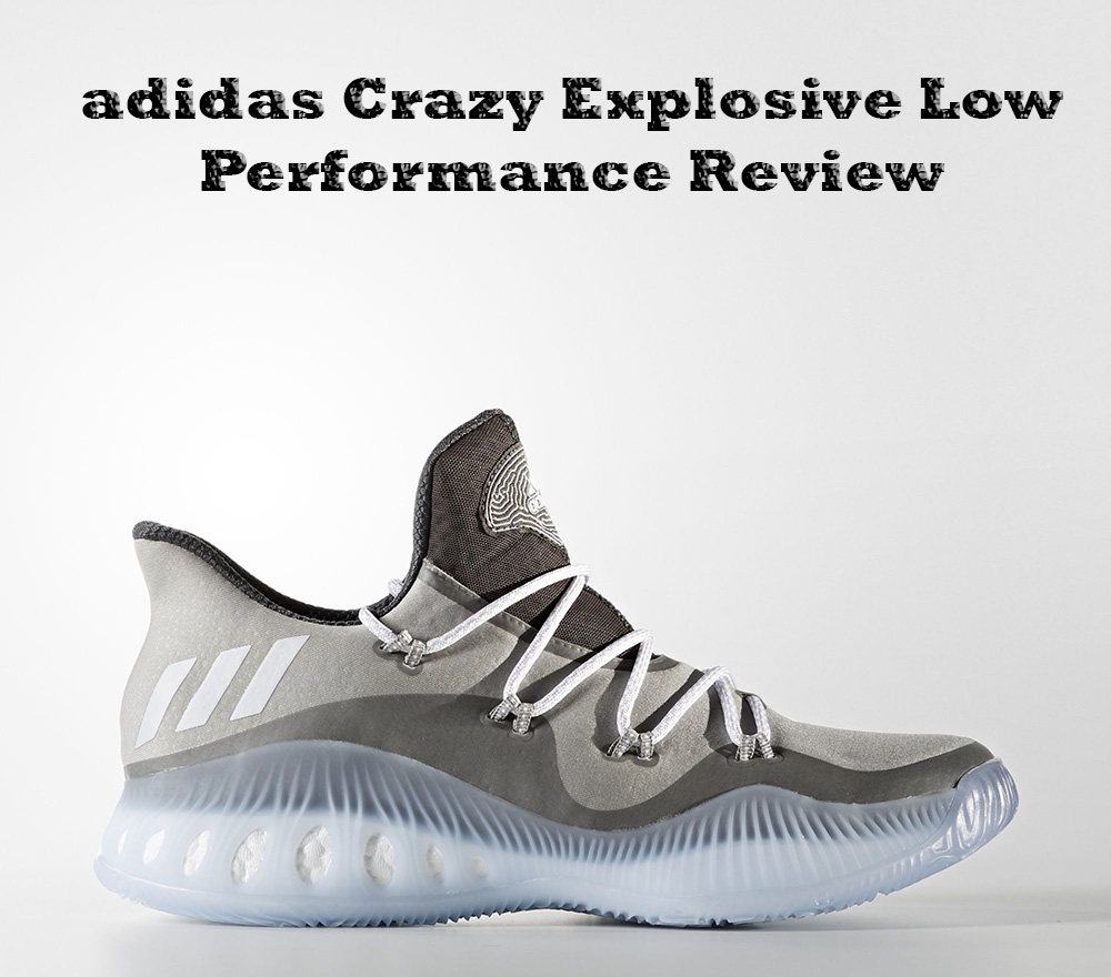 1a8eec13b adidas Crazy Explosive Low Review – Can They Beat High Top Version ...