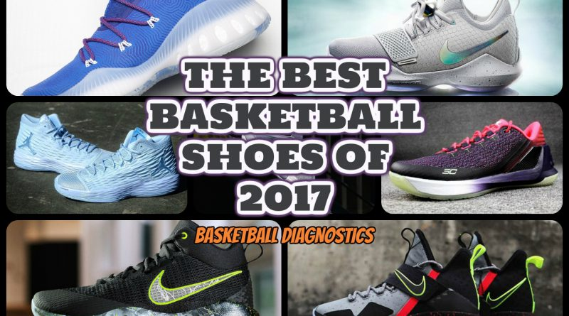 18414851a8d The Best Basketball Shoes of 2017 – My TOP 7 Picks