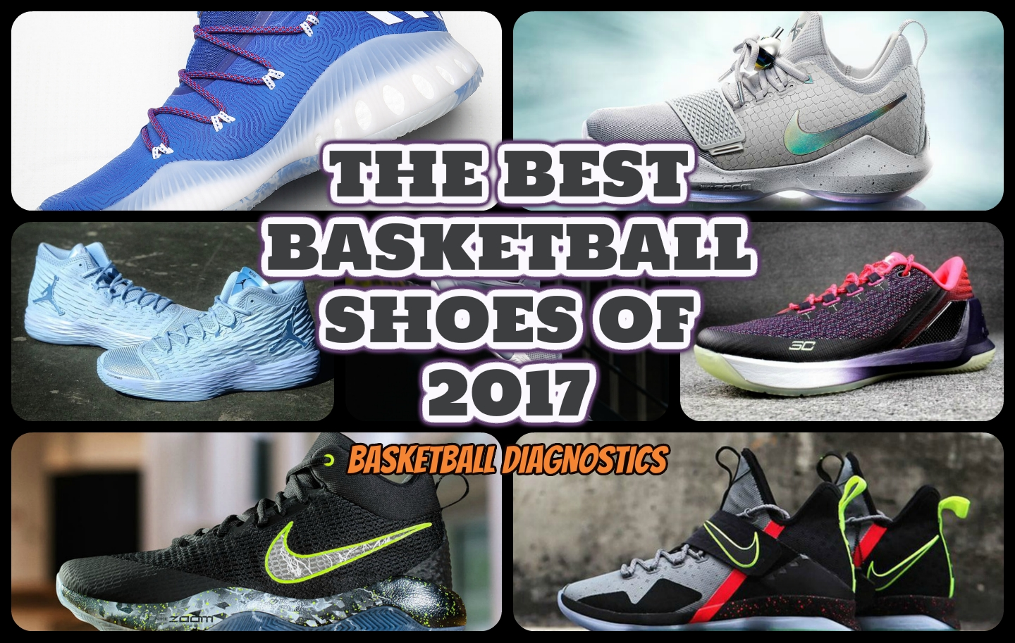The Best Basketball Shoes of 2017 – My TOP 7 Picks